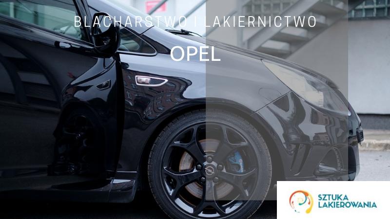 Naprawy blacharsko-lakiernicze Opel - lakiernik, blacharz do Opla w Sztuka Lakierowania, Warszawa, Białystok, Ełk