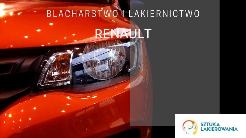 Naprawy blacharsko-lakiernicze Renault - lakiernik, blacharz do Renaulta w Sztuka Lakierowania, Warszawa, Białystok, Ełk