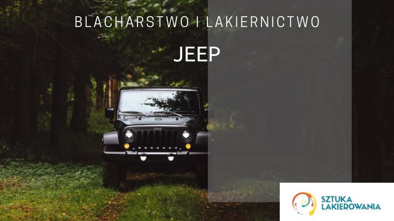 Blacharstwo lakiernictwo Jeep - lakiernik, blacharz do Jeepów w Sztuka Lakierowania, Warszawa, Białystok, Ełk