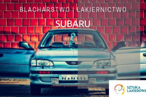 Naprawy powypadkowe Subaru - lakiernik, blacharz do Subaru w Sztuka Lakierowania, Warszawa, Białystok, Ełk