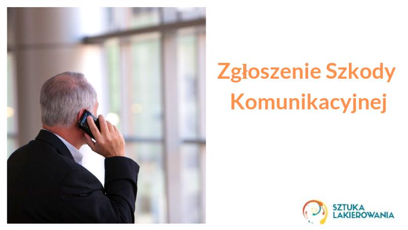 zgłoszenie szkody komunikacyjnej, Białystok, Warszawa, Ełk, SztukaLakierowania - telefoniczne zgłoszenie szkody komunikacyjnej przez klienta