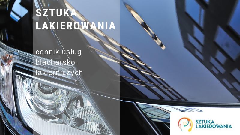 Cennik usłyg blacharsko-lakierniczych - Lakiernik Warszawa ceny, Białystok, Ełk, Sztuka Lakierowania