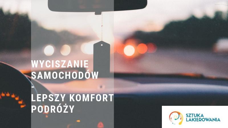 Wyciszanie samochodów - Warszawa, Białystok, Ełk - wyciszanie kół, nadkoli, wnętrza, podsufitki, Sztuka Lakierowania